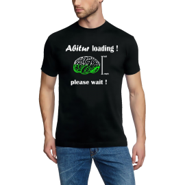 Abitur Loading !  please wait ! T-Shirt  S M L XL 2XL 3XL 4XL 5X