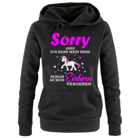 Sorry aber ich habe mein Herz schon an mein Einhorn vergeben ! Unicorn Damen Hoodie - Sweatshirt mit Kapuze Gr.S M L XL XXL schenken Birthday Party Feiern