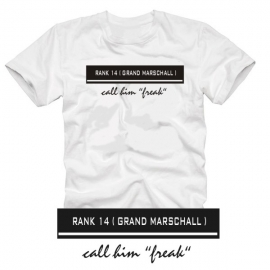 T-Shirt RANK 14 GRAND MARSCHAL call him freak T-Shirt