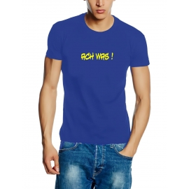 ACH WAS !   t-shirt ROYALBLAU  S - XXL